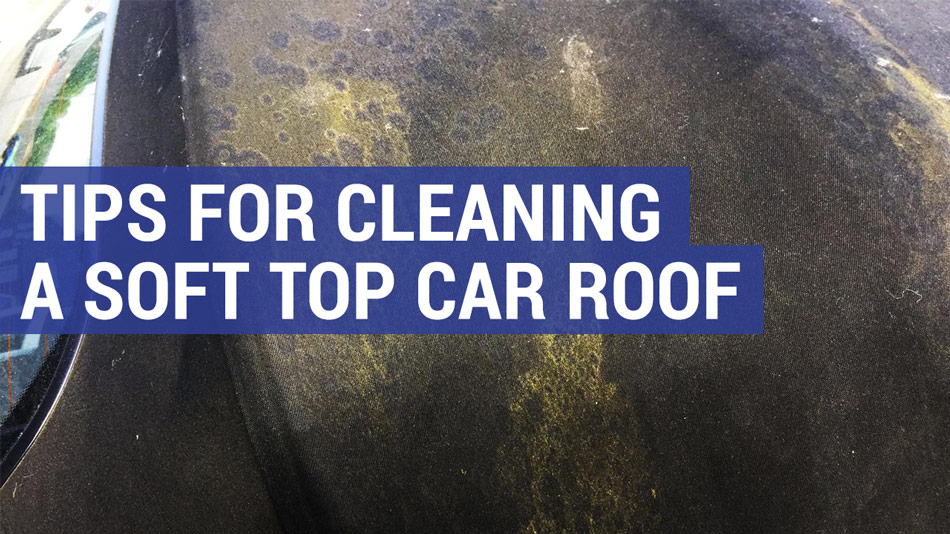 how to clean a soft top car roof